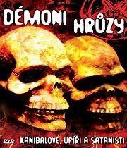 Démoni hrůzy: Kanibalové, upíři a satanisti